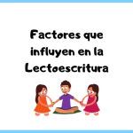 Factores que influyen en la Lectoescritura